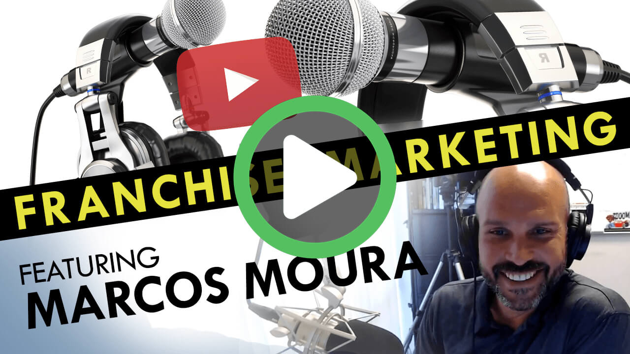 S2 EP4: Franchise Marketing Ideas and Tip from the BEST - Marcos Moura