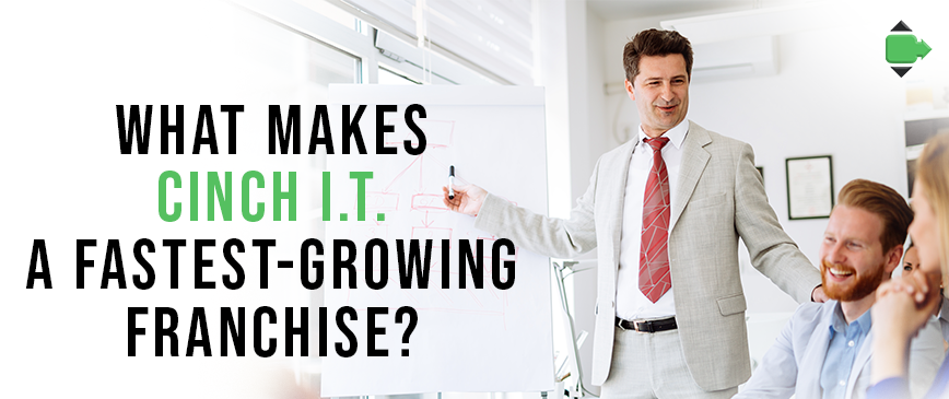 What Makes Cinch I.T. A Fastest-Growing Franchise?